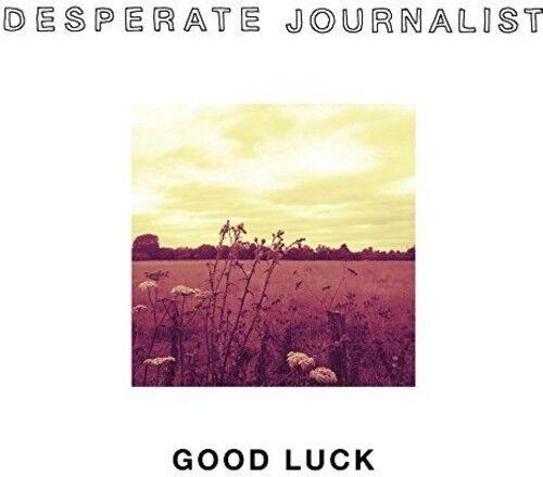 Desperate Journalist - Good Luck [New CD] UK - Import