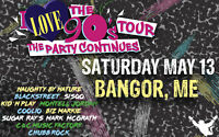 I Love the 90's Tour Continues Tickets Bangor ME