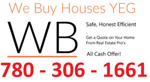 We Buy Edmonton Houses! - Call and learn what we'll Pay!