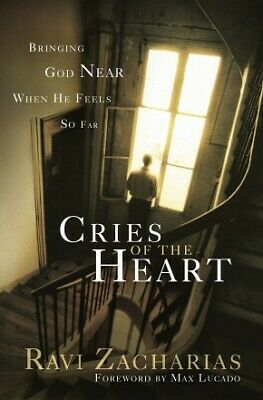 Cries of The Heart by Ravi Zacharias .. NEW
