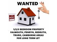 1/2/3 Property Wanted To Rent Truro/Falmouth/Penryn/Redruth/Camborne or Near etc