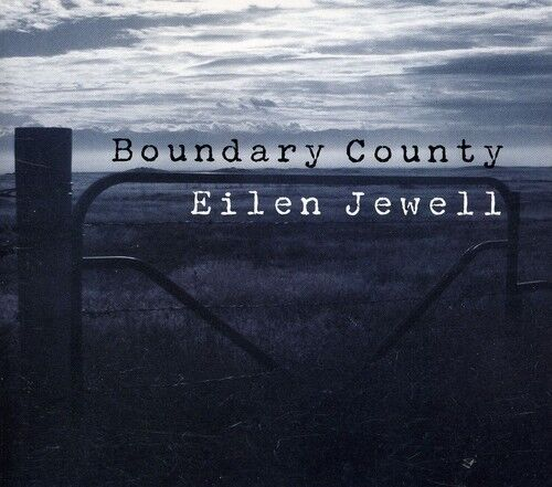 Eilen Jewell - Boundary County [New CD]
