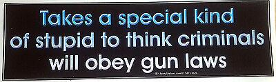 ***Takes a special kind of stupid...*** Pro-Gun Anti Obama Bumper Sticker L