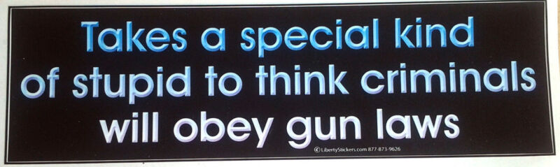 Takes a special kind of stupid... Pro-Gun Pro-Trump Bumper Sticker L