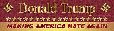 """Donald Trump Making America Hate Again Anti-Trump Bumper Sticker Decal 3 x 11.5"""""""