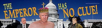 "The Emperor has no Clue! Bumper Sticker Decal 3x 11.5"" Anti-Trump"