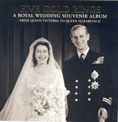 (Good)-Five Gold Rings: A Royal Wedding Souvenir Album: A Royal Wedding Souvenir