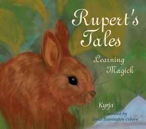 NEW Rupert's Tales: Learning Magick by Kyrja