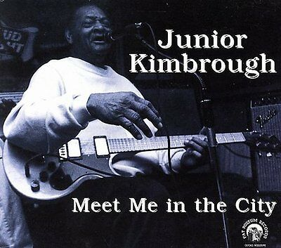 Junior Kimbrough - Meet Me in the City [New