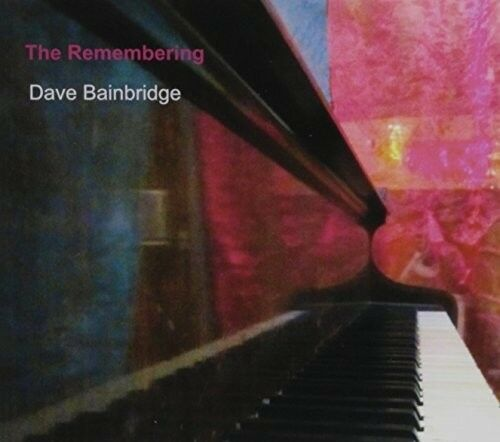 Dave Bainbridge - Remembering [new Cd] Uk - Import
