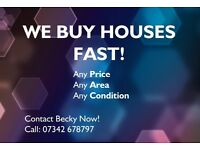 WE BUY HOUSES FAST!!!