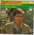 Single vinyl / 7 inch - Gianni Morandi - In Cambio Che Mi ..