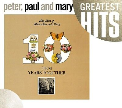 Peter  Paul And Mary   Best Of Peter Paul   Mary  Ten Years Together  New Cd