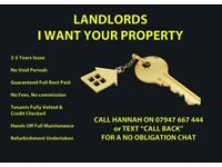 ***LANDLORDS I WANT YOUR PROPERTY***