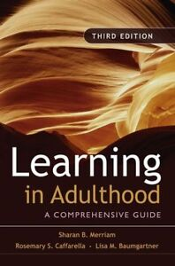 LEARNING IN ADULTHOOD COMPREHENSIVE GUIDE 3RD EDITION
