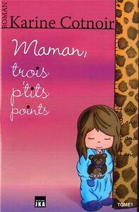MAMAN,  TROIS  P'TITS  POINTS