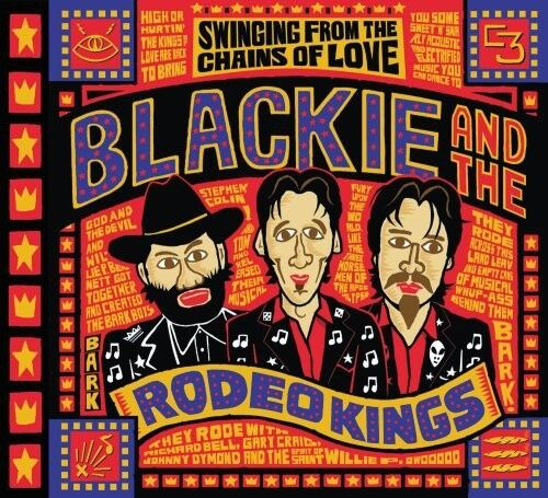 Blackie & the Rodeo - Swinging from the Chains of Love [New CD]