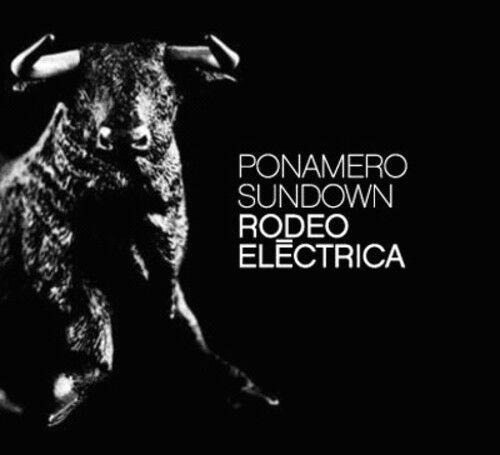 Ponamero Sundown - Rodeo Eltctrica [New CD]