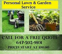 FREE QUOTE**PERSONAL LAWN & GARDEN SERVICE CALL TODAY
