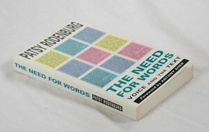 THE NEED FOR WORDS: Voice and the Text by Patsy Rodenburg