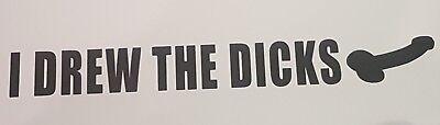 I DREW THE DICKS - American Vandal lustiger TV Show Aufkleber (keine Ball Haar) ()