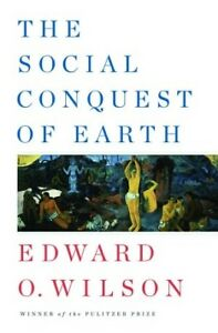 Social Conquest of Earth by Wilson