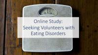 Online Study: Seeking Volunteers with Eating Disorders