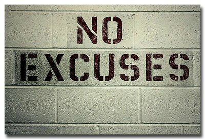 No Excuses Motivational Quotes Art Silk Poster Print 13X20 24X36 Inches
