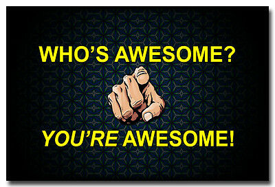 """You Are Awesome - Motivational Inspirational Quotes Art Silk Poster 13x20 24x36""""](Awesome Motivational Poster)"""