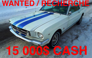 ***WANTED MUSTANG 1965-1968 PAID CASH FROM 15 000$ TO 20 000$***