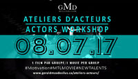 Ateliers Acteurs | Actors Workshop