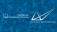 Eastern Sky Roofing Inc, work with 10 year workmanship warranty.