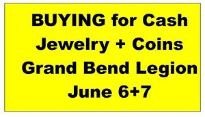 GRAND BEND LEGION  June 6 +7 BUYING for Cash  All JEWELRY+COINS