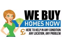 We buy Homes Now - Fast Property Sale - Any Problem - Any Condition!!