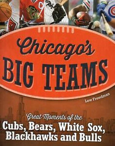 CHICAGO'S BIG TEAMS (CUBS, BEARS, WHITE SOX, BLACKHAWKS & BULLS