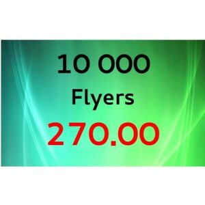 10 000 Flyers for Only $ 270 , free UPS shipping