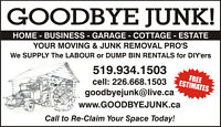 NEED MOVERS or JUNK REMOVED or DUMP BIN RENTALS