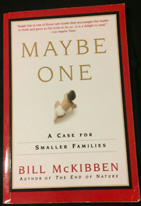 Maybe One, A Case for Smaller Families. By Bill McKibben