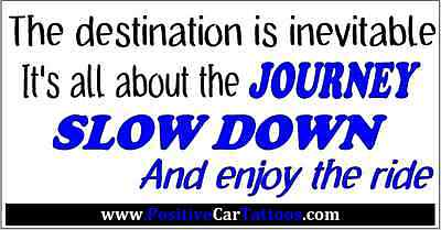 Positive Car tattoo sticker. The destination is inevitable, it's all about the..