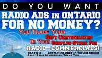 BARTER for RADIO COMMERCIALS in TORONTO and SOUTH ONTARIO