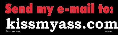 Decal Fun145 Send My Email To Kissmyass Com  Bumper Sticker 3  X 10