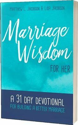 Marriage Wisdom for Her: A 31 Day Devotional for Building a Better