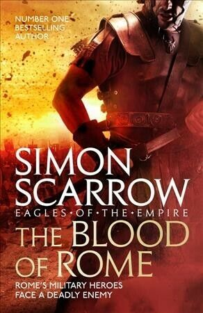 Blood Of Rome, Paperback By Scarrow, Simon, Brand New, Free Shipping In The Us