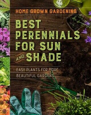 Best Perennials for Sun and Shade : Easy Plants for More Beautiful Gardens,