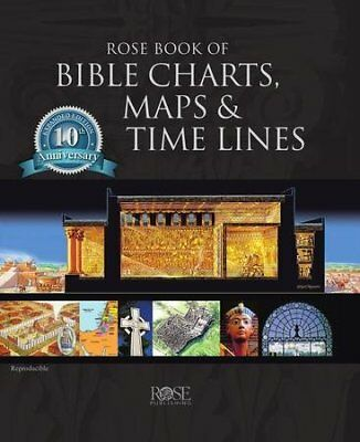 Rose Book of Bible Charts, Maps & Time Lines - 10th Anniversary  Edition - Bible Time Line