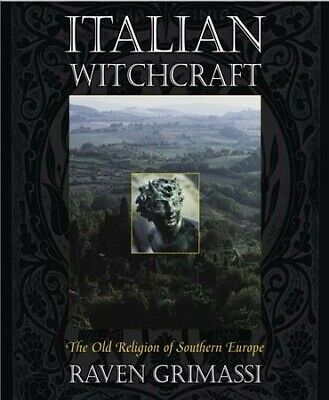 Italian Witchcraft : The Old Religion of Southern Europe, Paperback by