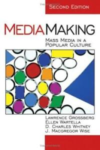 Media Making 2nd Edition - Mass Media In A Popular Culture