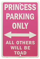 Tin Sign - PRINCESS PARKING ONLY All others will be toad