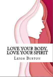 Love Your Body, Love Your Spirit