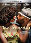 Things Never Said (DVD, 2013, Includes Digital Copy; UltraViolet)